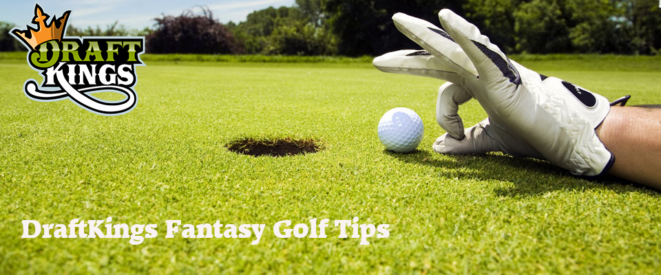DraftKings Fantasy Golf Tips